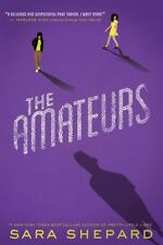The Amateurs by Sara Shepard - HARDCOVER - BRAND NEW!