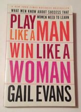 Play Like a Man, Win Like a Woman : What Men Know about Success that Women Need