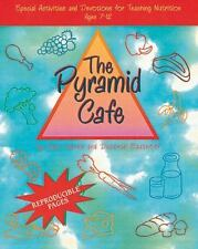 Pyramid Cafe: Special Activities and Devotions for Teaching Nutrition Ages 7-12