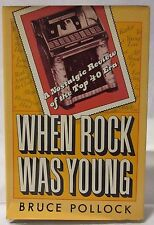 When Rock Was Young : A Nostalgic Review of the Top Forty Era by Bruce Pollock (