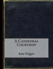 A Cathedral Courtship by Kate Wiggin (2015, Paperback)