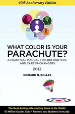 What Color Is Your Parachute? 40th Edition Practical Manual for Job-Hunters 2011