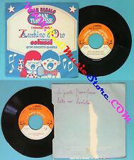 LP 45 7'' ZECCHINO D'ORO Sette cani brontoloni La piccola COLUSSI no cd mc vhs