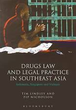 Drugs Law and Legal Practice in Southeast Asia: Indonesia, Singapore and...