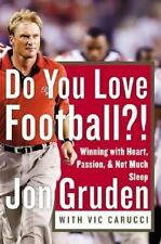 Do You Love Football?! : Winning with Heart, Passion & Not Much Sleep Jon Gruden