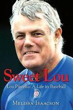 Sweet Lou: Lou Piniella a Life in Baseball by Isaacson, Melissa
