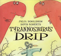 Tyrannosaurus drip by Julia Donaldson (Paperback) Expertly Refurbished Product