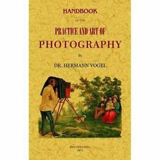 Handbook of the Practice and Art of Photography by Harmann Vogel  - Facsimile Ed
