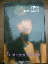 Guy de Cars: L'entremetteuse/ France Loisirs, 1975