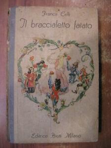 Franca Celli IL BRACCIALETTO FATATO ed. Bietti 1950 fiabe favole vintage
