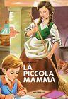 P. Mansard = LA PICCOLA MAMMA a cura di G. Calanchi