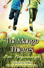 The Mango Thieves: New Beginnings by Katherine Mellan (2013, Paperback)