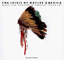 The Spirit of Native America: Beauty and Mysticism in American Indian Art Anna