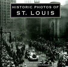 Historic Photos of St. Louis: By Heagney, Adele, Gosebrink, Jean