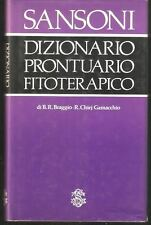 DIZIONARIO PRONTUARIO FITOTERAPICO di B.R. Braggio e R. Chiej Gamacchio