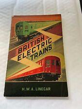 British Electric Trains. H.W.A. Linecar.  1st edition 1946.