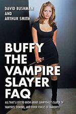 Buffy the Vampire Slayer FAQ, Bushman and Smith, All you wanted to know