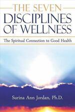 THE SEVEN DISCIPLINES OF WELLNESS - JORDAN, SURINA ANN, PH.D. - NEW BOOK