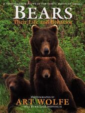 Bears: Their Life And Behavior: A PHOTOGRAPHIC STUDY OF THE NORTH AMERICAN SPECI
