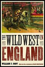 The Papers of William F. &quotBuffalo Bill&quot Cody: The Wild West in...