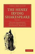 The Henry Irving Shakespeare (Cambridge Library Collection - Shakespeare and Ren