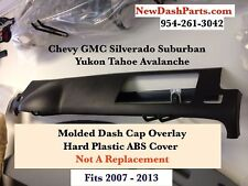 Chevy GMC Suburban Yukon Denali Tahoe Avalanche Silverado Hard Plastic Dash Cap
