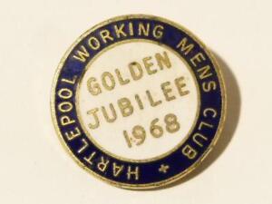 1968 Hartlepool Working Mens Club Golden Jubilee Enamel Pin Badge #L25*
