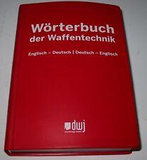 Wörterbuch der Waffentechnik Englisch - Deutsch / Deutsch - Englisch NEU