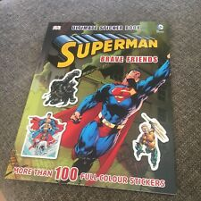 NEW, ULTIMATE STICKER BOOK. SUPERMAN. BRAVE FRIENDS. 100 STICKERS. 9781409338741