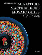 Miniature Masterpieces: Mosaic Glass, 1838-1924 by Giovanni Sarpellon