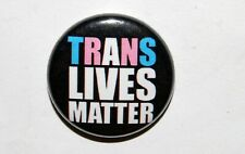 TRANS LIVES MATTER 25MM / 1 INCH BUTTON BADGE TRANSGENDER LGBTQ+ EQUALITY