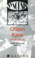 Jean Roy - Citizen Kane - Etude critique