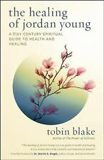 New, The Healing of Jordan Young: A 21st Century Spiritual Guide to Health and H