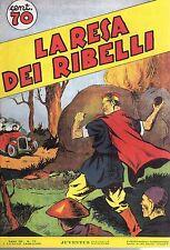 ALBI JUVENTUS - RISTAMPA- ANNO 1940 NUMERO 70 LA RESA DEI RIBELLI