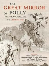 The Great Mirror of Folly: Finance, Culture and the Crash of 1720 - NEW, SEALED