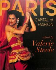 Paris, Capital of Fashion by Valerie Steele 9781350102941 | Brand New
