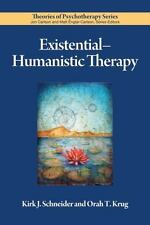 Existential-Humanistic Therapy by Kirk J. Schneider and Orah T. Krug (2009,...