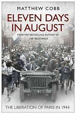 Eleven Days in August: The Liberation of Paris in 1944, Cobb, Matthew, New Books