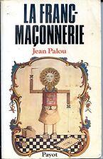 LA FRANC-MAÇONNERIE - Jean Palou 1984 - Franc-Maçonnerie