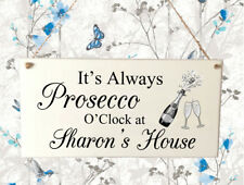 Personalised Birthday Housewarming Gift It's Always Prosecco O'clock Plaque Sign
