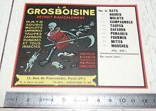 PUBLICITE 1925-1930 LA GROSBOISINE PARIS TUE RATS SOURIS MULOTS TAUPES CAFARDS