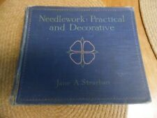 Needlework: Practical And Decorative – January 1, 1921  by Jane S. Stracham