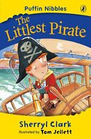 Puffin Nibbles: The Littlest Pirate ' Clark, Sherryl