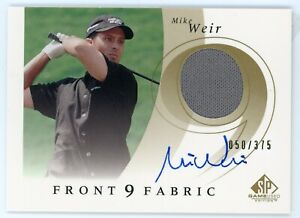 2002 SP Game Used Mike Weir Front 9 Fabric Relic Auto #/375