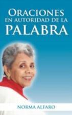 Oraciones en Autoridad de la Palabra by Norma Alfaro (2012, Hardcover)