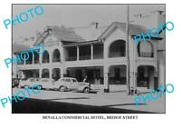 6 x 4 PHOTO OF OLD BENALLA COMMERCIAL HOTEL VICTORIA