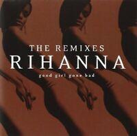 Rihanna - Good Girl Gone Bad: The Remixes [CD]