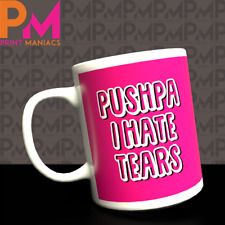 Pushpa I Hate Tears Bollywood Mug Cup Birthday Gift Idea Novelty Present xmas