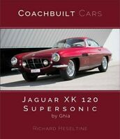 Jaguar Xk120 Supersonic by Ghia, Hardcover by Heseltine, Richard, Brand New, ...