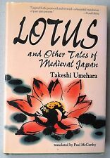 Lotus and Other Tales of Medieval Japan by Takeshi Umehara / 1997 / 1st Ed.